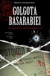 Golgota Basarabiei (2010)