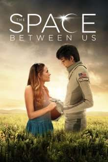 The Space Between Us (2017) - filme online