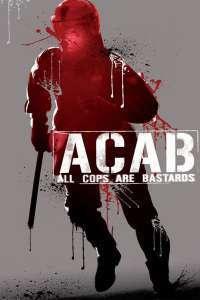 A.C.A.B.: All Cops Are Bastards - Toți polițiștii sunt corupți (2012) - filme online