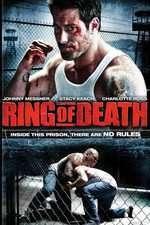 Ring of Death - Ringul Morţii (2008) - filme online