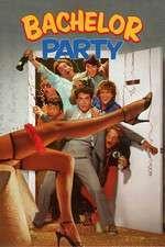 Bachelor Party - Petrecerea burlacilor (1984) - filme online