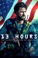 13 Hours: The Secret Soldiers of Benghazi - 13 ore: soldații secreți din Benghazi (2016) - filme online