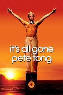 It's All Gone Pete Tong – DJ Superstar – Viața la volum maxim (2004) – filme online