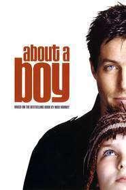 About a Boy - Totul despre băieți (2002) - filme online