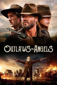 Outlaws and Angels - Criminali și îngeri (2016) - filme online