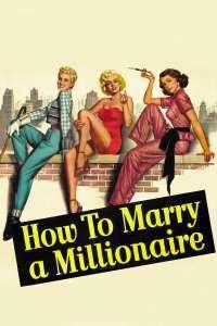 How to Marry a Millionaire – Cum să te măriți cu un milionar (1953) – filme online