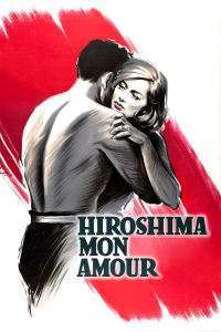 Hiroshima mon amour - Hiroshima dragostea mea (1959)