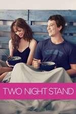 Two Night Stand - Aventură de două nopţi (2014) - filme online
