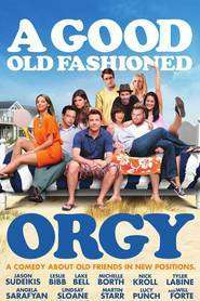 A Good Old Fashioned Orgy (2011) - filme online