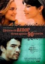Histórias de Amor Duram Apenas 90 Minutos (2009) - filme online