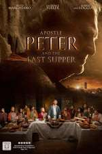 Apostle Peter and the Last Supper - Apostolul Petru şi Cina cea de Taină (2012) - filme online