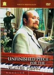 Neokonchennaya pyesa dlya mekhanicheskogo pianino - Piesă neterminată pentru pianină mecanică (1978) - filme online