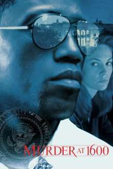Murder at 1600 – Crimă la nr.1600 (1997) – filme online