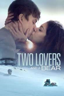 Two Lovers and a Bear (2016) – filme online