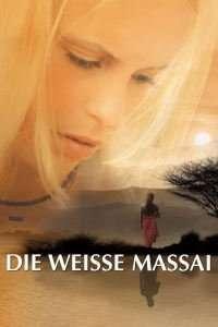 Die Weisse Massai - Îndrăgostită de un Masai (2006) - filme online
