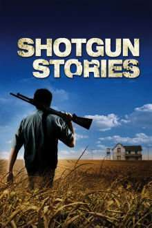 Shotgun Stories (2007) – filme online