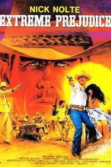 Extreme Prejudice - Pedeapsa capitală (1987) - filme online