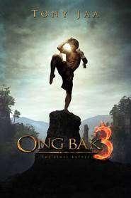 Ong Bak 3 - Legenda regelui elefant – bătălia finală (2010) - filme online