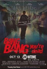 Bang Bang You're Dead (2002) - filme online