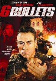 Six Bullets (2012) - filme online