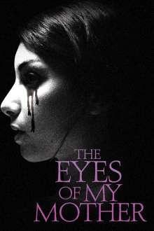 The Eyes of My Mother - Ochii mamei mele (2016) - filme online hd