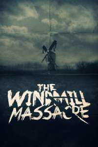 The Windmill Massacre (2016) - filme online