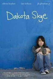 Dakota Skye (2008) - filme online