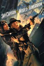 Sky Captain and the World of Tomorrow - Căpitanul Sky și Lumea Viitorului (2004) - filme online
