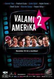 Valami Amerika 2 – Un fel de Americă 2 (2008) – filme online