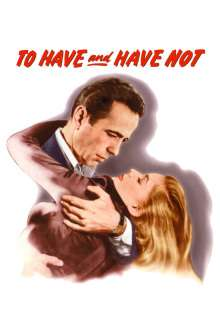 To Have and Have Not - A avea sau a nu avea (1944) - filme online