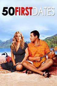 50 First Dates (2004) - filme online gratis