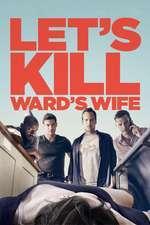 Let's Kill Ward's Wife (2014) - filme online