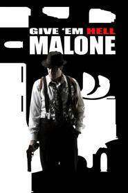 Give 'em Hell Malone (2009) - filme online