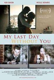My Last Day Without You (2011) - filme online gratis