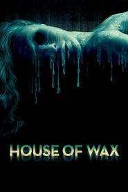 House of Wax – Casa de Ceară (2005) – filme online