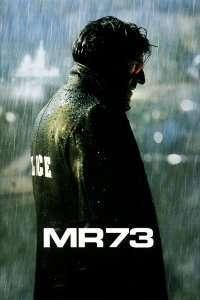 MR 73 - MR 73: Misiune mortală (2008) - filme online