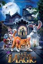 The House of Magic - Casa magică (2013) - filme online