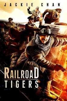 Railroad Tigers (2016) - filme online