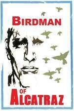 Birdman of Alcatraz - Păsărarul din Alcatraz (1962) - filme online