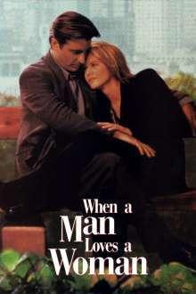 When a Man Loves a Woman – Când un bărbat iubește o femeie (1994) – filme online
