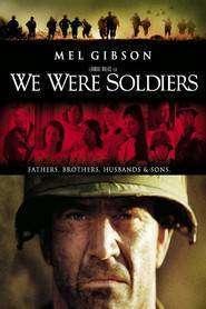 We Were Soldiers - Am fost cândva soldaţi... şi tineri (2002) - filme online