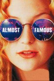 Almost Famous - Aproape celebri (2000) - filme online