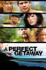 A Perfect Getaway - O vacanță de vis (2009) - filme online
