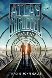 Atlas Shrugged Part III: Who is John Galt? (2014) – filme online