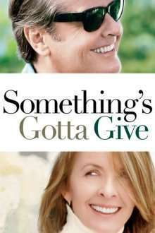 Something's Gotta Give - Ceva, ceva tot o ieși (2003) - filme online