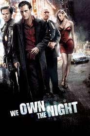 We Own The Night - Noaptea e a noastră (2007) - filme online