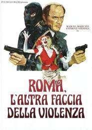 Roma l'altra faccia della violenza (1976)
