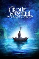 Cirque du Soleil: Departe, în alte lumi ( 2012 )