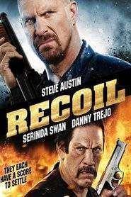 Recoil (2010) - Filme online gratis