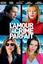 L'amour est un crime parfait (2013) - filme online
